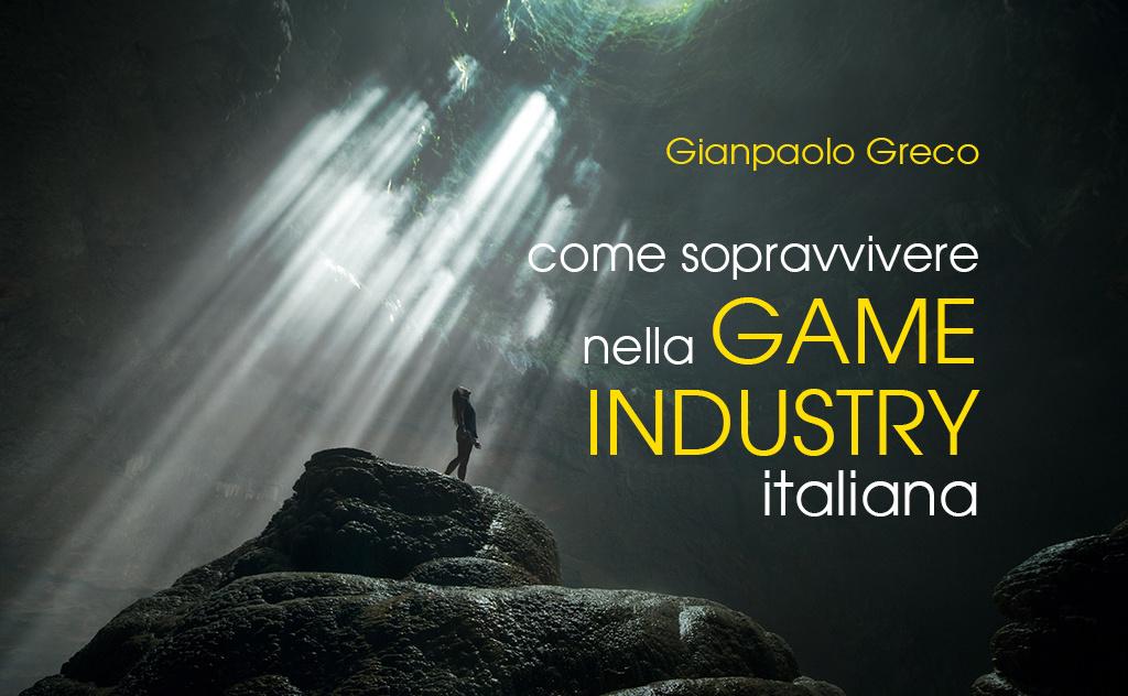 come_sopravvivere_nella_game_industry_italiana